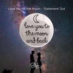 Say it with Love You to the Moon - Statement Dot. Jewelry Quotes, Cute Quotes, Love You, Dots, Jewelry Making, Boutique, Sayings, Accessories, Collection