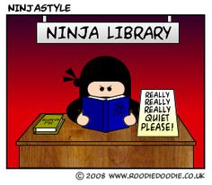 Ninja Library I love this!! Sometimes I hated when SOMEONE wants my attention LOL
