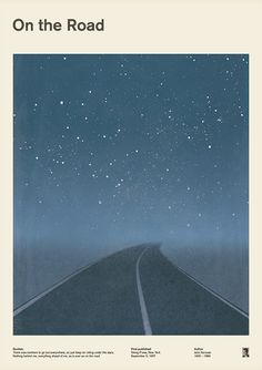 """This is a literary book cover poster of Jack Kerouac's """"On the Road"""", a landscape showing a road that fades in the night under a starry sky.  """"Nothing behind me, everything ahead of me, as is ever so on the road."""""""