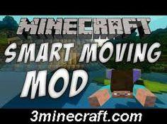 http://3minecraft.com/smart-moving-mod/
