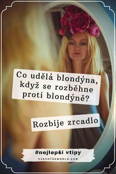 Vtipy o blondýnkách - Co udělá blondýna, když se rozběhne proti blondýně? Rozbije zrcadlo. Chuck Norris, Language, Humor, Memes, Humour, Speech And Language, Moon Moon, Language Arts, Funny Humor