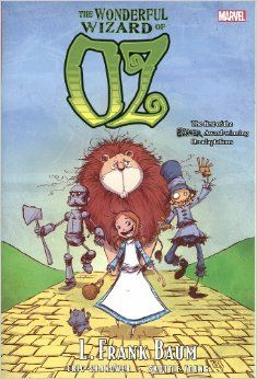 Oz: The Wonderful Wizard of Oz  by L. Frank Baum (Author), Eric Shanower  (Author), Skottie Young (Illustrator) Publisher: Marvel (April 15, 2014)