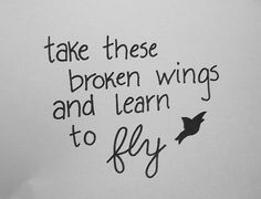 """broken wings- I found this and I remembered that it was the words to """"our song"""" when we were first dating - by Mr. Mister"""