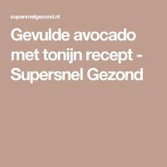 Gevulde avocado met tonijn recept - Supersnel Gezond