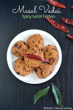Masal Vadai - I would probably try and bake these instead of deep-frying, but the ingredients are intriguing! channa dhal/ kadala paruppu/ split chick peas, dried red chillies, fennel seeds, garlic cloves, fresh ginger, curry leaves, onions, asafoetida, salt