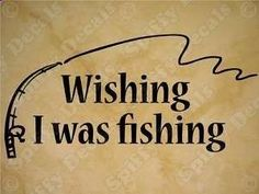 Wishing I Was Fishing Home VInyl Wall Decal Quote NEW!