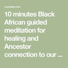 10 minutes Black African guided meditation for healing and Ancestor connection to our inner temple - YouTube Healing Meditation, Guided Meditation, Blacks In The Bible, Oppression, Body Art, Temple, Healthy Living, Connection, Villa