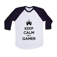 Keep Calm I'm A Gamer Game Video Games Computers Xbox Playstation PC Gaming Nerd Nerds Geek Geeks Unisex Adult T Shirt SGAL3 Baseball Longsleeve Tee