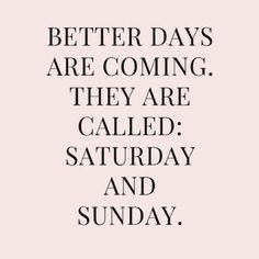 Happy Weekend Quotes and Captions Happy Weekend Quotes, Weekend Humor, Sunday Quotes Funny, Happy Quotes, Funny Quotes, Weekend Fun, Friday Weekend, Funny Friday, Its The Weekend