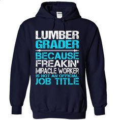 Awesome Tee For Lumber Grader - #casual shirt #sweatshirt you can actually buy. ORDER HERE => https://www.sunfrog.com/No-Category/Awesome-Tee-For-Lumber-Grader-3002-NavyBlue-Hoodie.html?68278