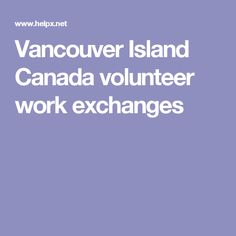 Vancouver Island Canada volunteer work exchanges