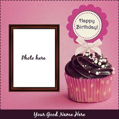 Happy Birthday Cupcake Images And Photos Frame With Name Birthday Wishes With Photo, Friends Birthday Cake, Birthday Wishes With Name, Happy Birthday Wishes Cake, Birthday Photo Frame, Happy Birthday Template, Happy Birthday Frame, Happy Birthday Cupcakes, Happy Birthday Wallpaper