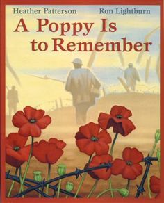 Book, A Poppy is to Remember by Heather Patterson & Ron Lightburn (might be more appropriate for older kids)