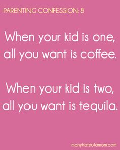 Parenting Confession - ME with 2 kids = coffee in the morning / margaritas at night