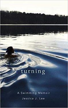 Turning: A Swimming Memoir: Amazon.co.uk: Jessica J. Lee: 9780349008349: Books