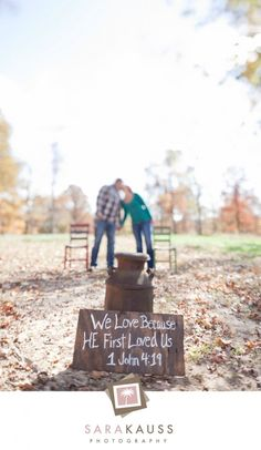 Country engagement photo ideas - We Love Because He Loved Us First : 1 John 4:19