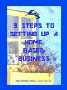 9 Steps To Setting Up A Home Business Based Businessstart