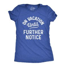 f1f8e8d41fec On Vacation Until Further Notice Women's Tshirt – Crazy Dog T-Shirts