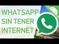 COMO TENER WHATSAPP SIN INTERNET - YouTube