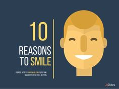There are more reasons to smile than not! #happiness #staypositive #smile #slideshare #presentation