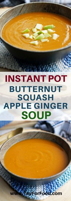 Warm up with a hot bowl of delicious and healthy Butternut Squash Apple Ginger Soup! #soup | #vegan | #paleo | #glutenfree | #vegetarian | #instantpot | #winterrecipes | #healthyrecipe | #butternutsquash | #comfortfood