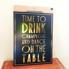 Time to drink champagne and dance on the table - Gold Foil Art Print - Kate Spade Quote - Black and Gold Modern Home Decor on Etsy, $19.80