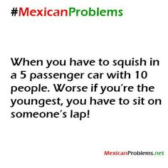 Mexican Problem #3995 - Mexican Problems