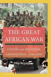 Filip Reyntjens excellent the Great African War.  Did I mention the Congo conflict was extremely complicated?