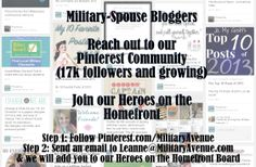 Military Spouse Bloggers - We want YOU to pin to our Heroes on the Homefront board.  Two simple steps:  (1) Follow Pinterest.com/MilitaryAvenue (2) send an email to Leanne@militaryavenue.com
