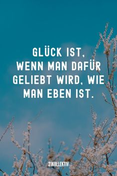 21 wunderschöne Sprüche, die ans Herz gehen Happiness is when you are loved for who you are. Motivation Positive, Positive Quotes, Quotes Motivation, Leadership Quotes, Success Quotes, Best Motivational Quotes, Inspirational Quotes, Work Quotes, Life Quotes