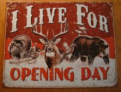 Metal Tin Sign i live for opening day Decor Bar Pub Home Vintage Retro Quail Hunting, Duck Hunting, Turkey Hunting, Hunting Art, Hunting Nursery, Rabbit Hunting, Hunting Crafts, Hunting Quotes, Hunting Tips
