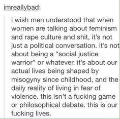 Feminism- exactly. It has taken me years to even develop awareness of how much we have been impacted. I'm so glad younger women are aware NOW.