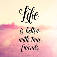 Inspirational Typographic Quote Vector - Life is better with true friends - stock vector Funny Friendship Quotes, Friendship Images, Bff Quotes, Best Friend Quotes, Funny Quotes, Group Of Friends Quotes, Loyalty Quotes, Best Friend Day, Swag Quotes