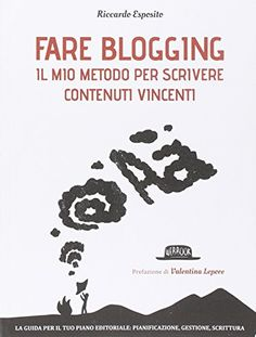 Fare blogging. Il mio metodo per scrivere contenuti vince... https://www.amazon.it/dp/8857903494/ref=cm_sw_r_pi_dp_x_Fc72ybWN3K2X2