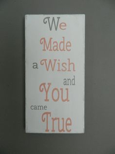 Vintage style Nursery Sign, We made a wish and you came true, shabby chic nursery, baby wall decor on Etsy, $42.00