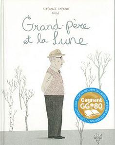 Grand-père et la Lune - Stéphanie Lapointe et Rogé
