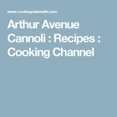 Arthur Avenue Cannoli : Recipes : Cooking Channel