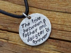idea for girls from dad...Hand stamped necklace for Dad with quote by HammeredLoveLetters, $45.00