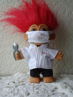 dentist troll doll I have worked with Dentists that looked like this! Scary!
