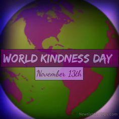 World Kindness Day - November World Kindness Day, National Days, November 13, Life Is Beautiful, The Secret, Calendar, Content, Holiday Ideas, Happy