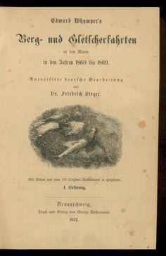 Edward Whymper's Berg- und Gletscherfahrten in den Alpen in den Jahren 1860 bis 1869. R_1967/702