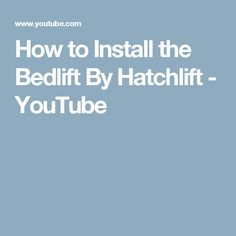 How to Install the Bedlift By Hatchlift - YouTube