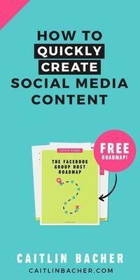 How To Quickly Create Social Media Content | Social Media Marketing | Social Media Marketing Strategy | caitlinbacher.com