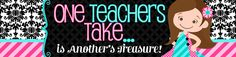 One Teacher's Take... is Another's Treasure!