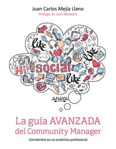 El nuevo libro La guía AVANZADA del #CommunityManager, no puede faltar en tu biblioteca personal. Artículo en español. http://bit.ly/1yfDqY9  El primer libro AVANZADO para el Community Manager, conoce su contenido y por qué lo deberías comprar.