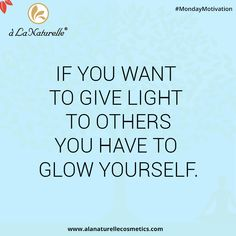 """""""If you want togive light to others you have to glow yourself."""" #MondayMotivation #Feelgoodtolookgreat #feelfabulous #rejuvenate #soft #smooth #skin #luxury #detox #relax #refresh #Lookgoodfeelgreat"""