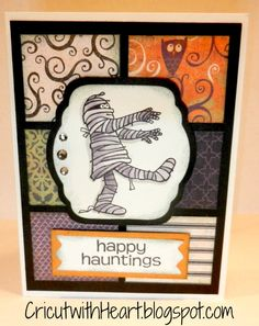 Happy Hauntings Halloween Card made using a #Cricut. I just LOVE the colours, the neat edges and the mummy! What a nice combination!!
