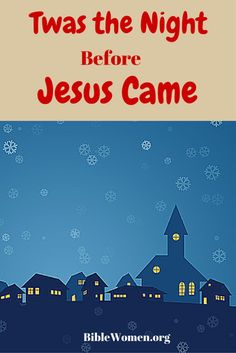 'Twas the night before Jesus came and all through the house Not a creature was…
