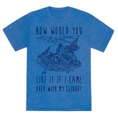 "How Would You Like It If I Came Over With My Clique? - Show your love of American History and 90s pop music with this design featuring an illustration of The Crossing of the Delaware River and the phrase ""How Would You like it If I Came Over With My Clique."" This funny history shirt is perfect for parting of the Forth of July or as a gift for anyone who loves American History."