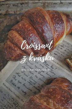 Croissant z kvásku - Nelkafood s láskou ku kvásku Croissants, Blondies, Fudge, Banana Bread, Food And Drink, Healthy Recipes, Baking, Desserts, Basket